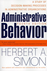 Administrative behavior: a study of decision-making processes in administrative organizations
